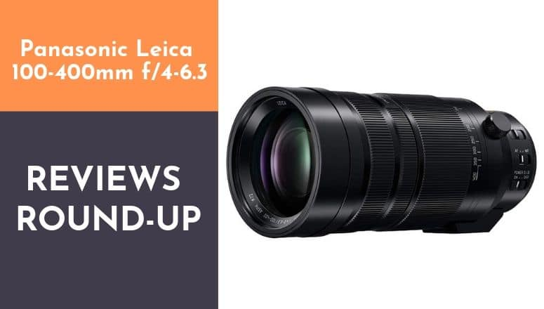 Panasonic Leica 100-400mm f4-6.3 review