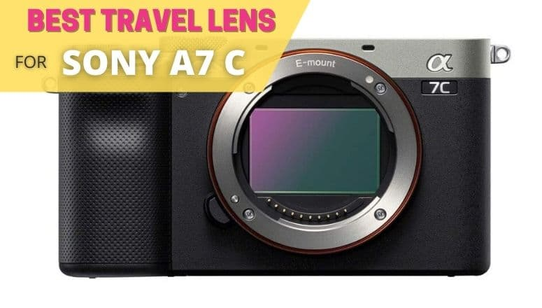 BEST TRAVEL LENS FOR SONY A7C