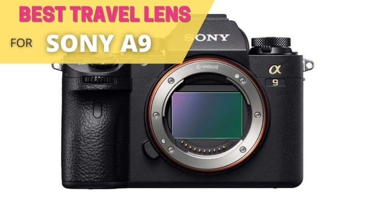 BEST TRAVEL LENS FOR SONY A9