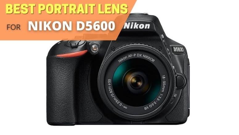 Best portrait lens for Nikon D5600