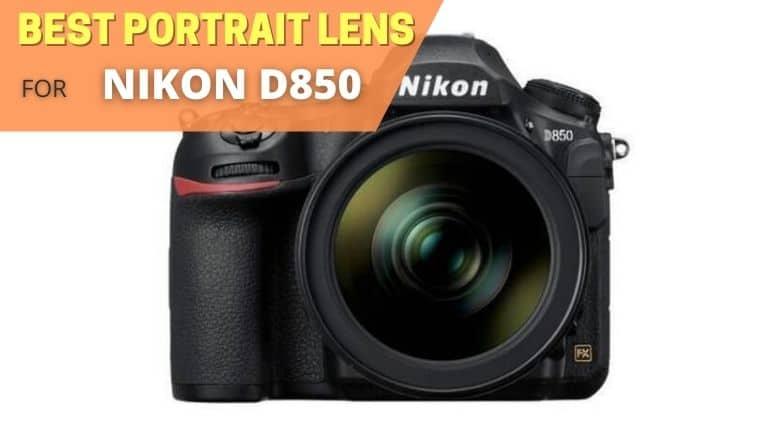 Best portrait lens for Nikon D850