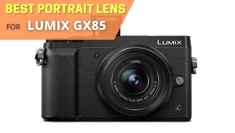 Best portrait lens for Panasonic Lumix GX85