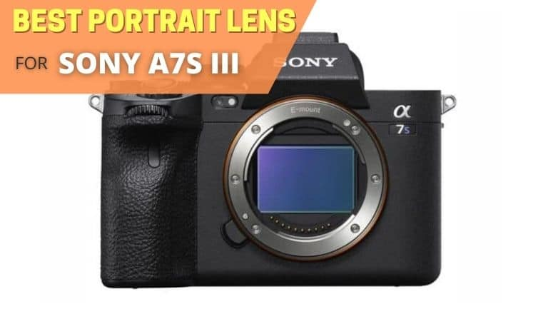 Best portrait lens for Sony A7S III