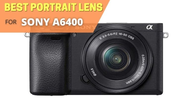 Best portrait lens for Sony a6400