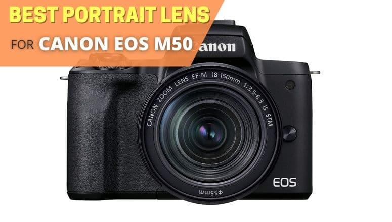 Best portrait lens for canon eos m50