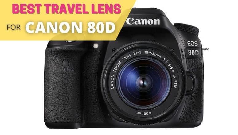 best travel lens for canon 80d