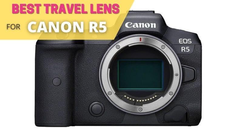 best travel lens for canon eos r5