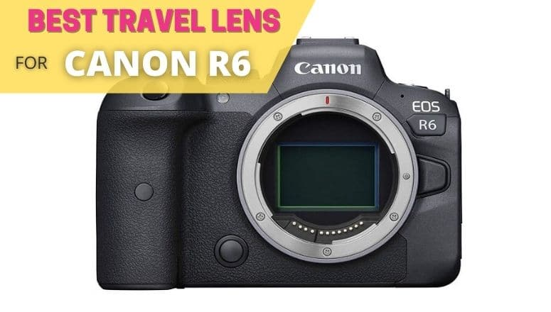 best travel lens for canon eos r6