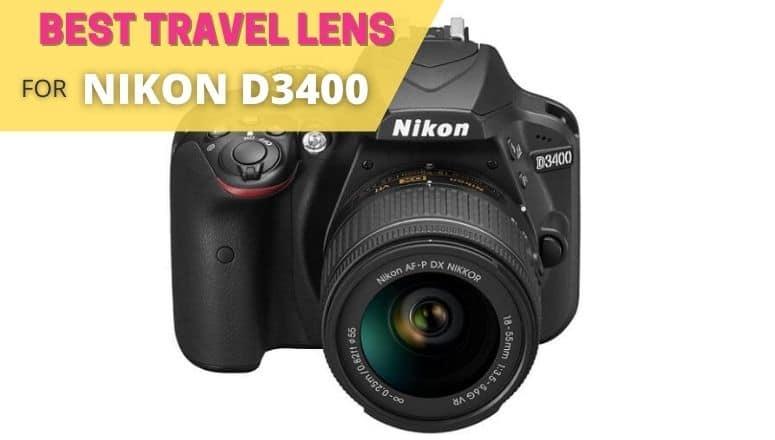 best travel lens for nikon d3400