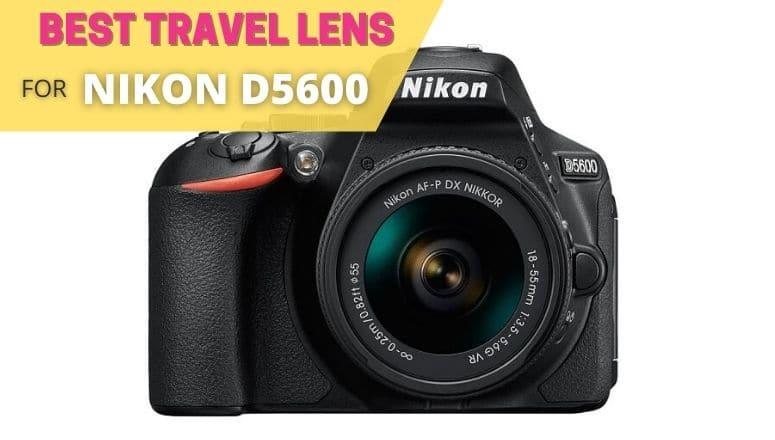 best travel lens for nikon d5600