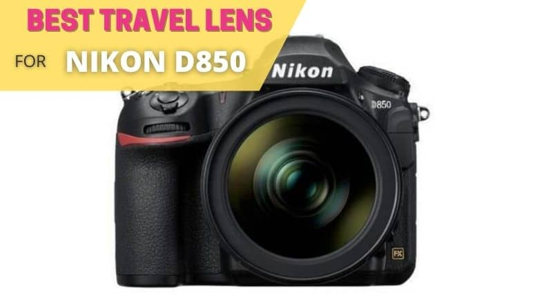 best travel lens for nikon d850