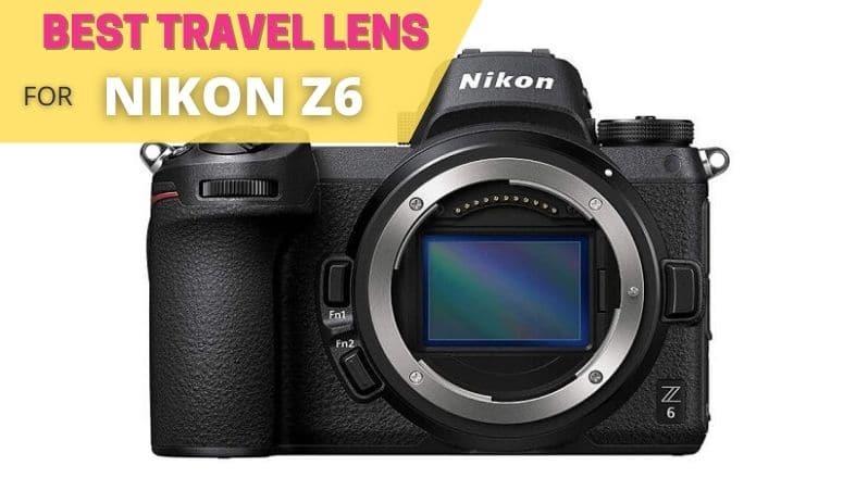 best travel lens for nikon z6