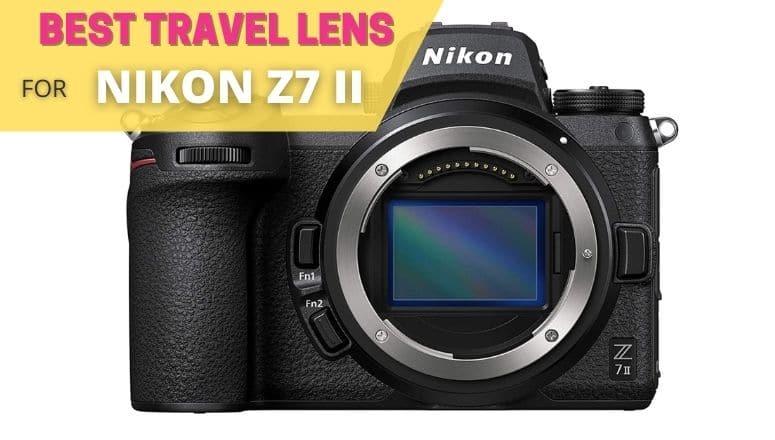 best travel lens for nikon z7 ii
